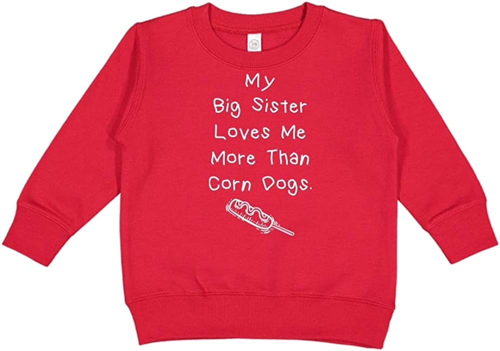 Toddler//Kids Sweatshirt My Big Sister Loves Me More Than Corn Dogs Red 5//6T