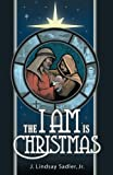 img - for The I Am is Christmas book / textbook / text book