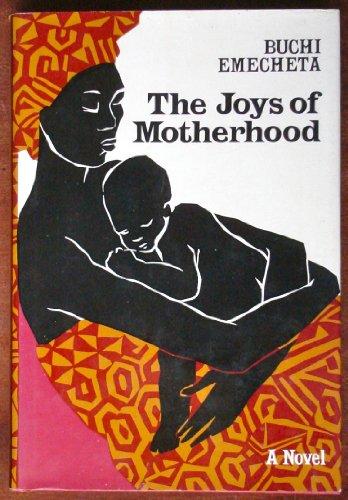 Joys of Motherhood: A Novel