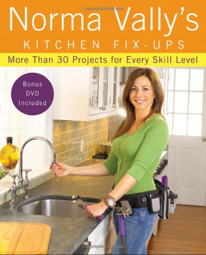 Norma Vally's Kitchen Fix-Ups: More than 30 Projects for Every Skill - Vally City