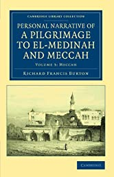 Personal Narrative of a Pilgrimage to El-Medinah and Meccah (Cambridge Library Collection - Travel, Middle East and Asia Minor) (Volume 3)