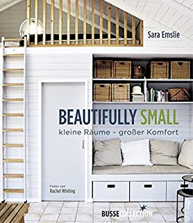 Beautifully Small: Kleine Räume   Großer Komfort