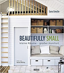 Beautifully Small: Kleine Räume - großer Komfort: Amazon.de ...