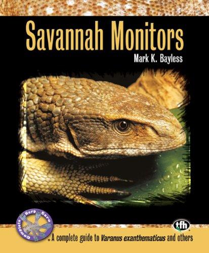Savannah Monitors Pets - Savannah Monitors (Complete Herp Care)