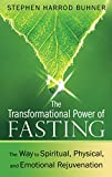 The Transformational Power of Fasting: The Way to