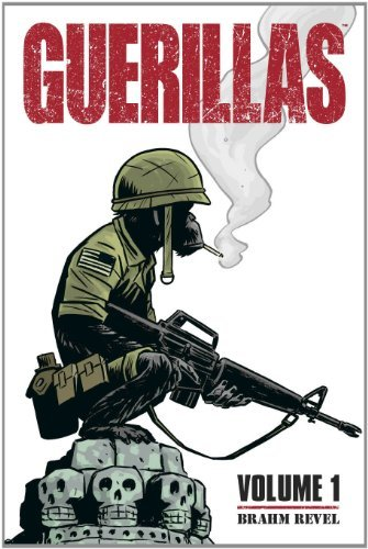 Guerillas Volume 1 by Brahm Revel (October 28,2010)