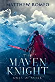 The Maven Knight: Ones of Aster (The Maven Knight Trilogy Book 2)