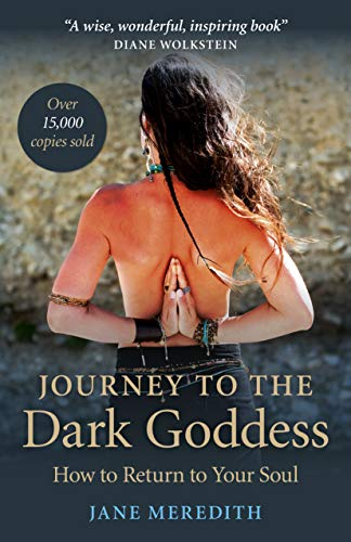 (Journey to the Dark Goddess: How to Return to Your Soul )