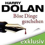 Böse Dinge geschehen (David Loogan 1) | Harry Dolan