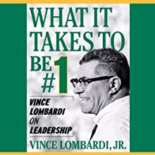 What It Takes to Be Number One: Vince Lombardi on Leadership Audiobook by Vince Lombardi Jr. Narrated by Michael Prichard