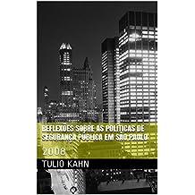 Reflexões sobre as políticas de segurança pública em São Paulo: 2008