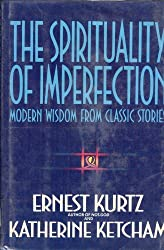 SPIRITUALITY OF IMPERFECTION THE