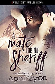 A Mate for the Sheriff (Shifters-Match.com Book 4) by [Zyon, April]