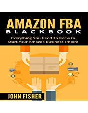 Amazon FBA Blackbook: Everything You Need to Know to Start Your Amazon Business Empire