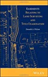 Easements Relating to Land Surveying and Title Examination, Donald A. Wilson, 1118349989