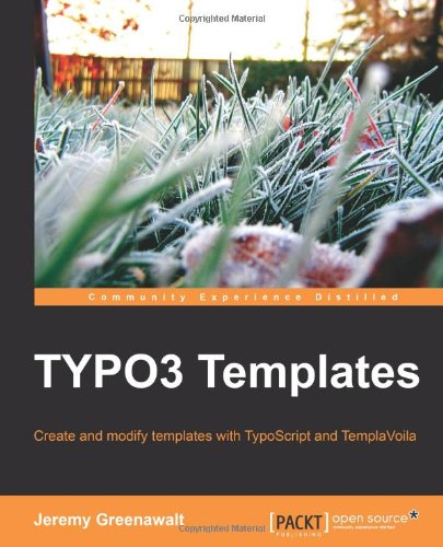 [PDF] TYPO3 Templates Free Download | Publisher : Packt Publishing | Category : Computers & Internet | ISBN 10 : 1847198406 | ISBN 13 : 9781847198402