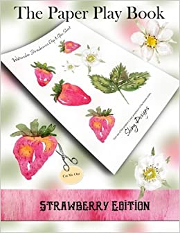 The Paper Play Book - Strawberry Edition: A Cut and Collage ...