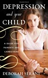 Depression and Your Child, Deborah Serani, 1442221453