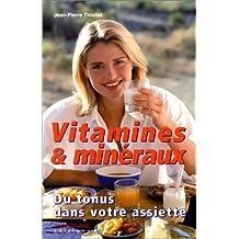 Vitamines & minéraux: Du tonus dans votre assiette