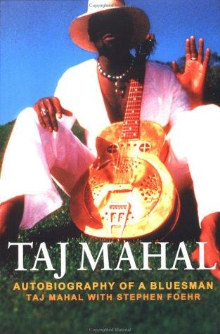 Taj Mahal: Autobiography of a Bluesman PDF