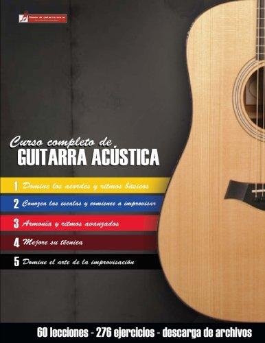 Curso completo de guitarra acustica: Metodo moderno de tecnica y teoria aplicada (Spanish Edition) [Miguel Antonio Martinez Cuellar] (Tapa Blanda)