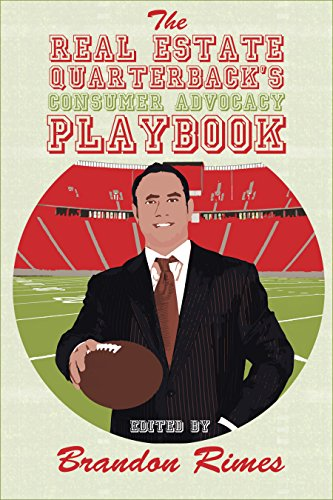 The Real Estate Quarterback's Consumer Advocacy Playbook