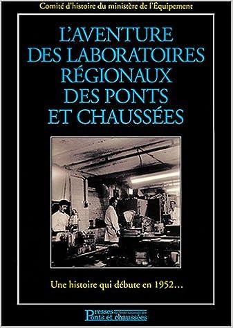 Livre L'aventure des laboratoires régionaux des ponts et chaussées : Une histoire qui débute en 1952... (1 livre + 1CD audio) epub, pdf