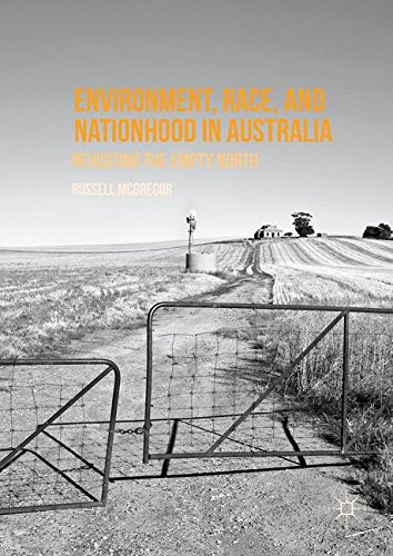 Environment, Race, and Nationhood in Australia: Revisiting the Empty North