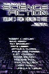 Road to Science Fiction volume 3: From Heinlein to Here
