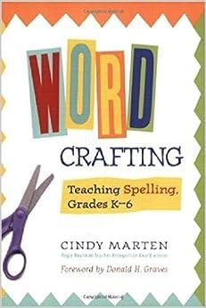 Book Word Crafting: Teaching Spelling, Grades K-6 by Cindy Marten (2003-09-29)