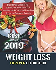 Want to Lose Weight Fast, Easy and Can Eat All The Delicious Food You've Loved?This Book Have The Latest Weight Loss Program has proven to be one of the most efficient programs for 2019.There are many Delicious recipes included in this book a...