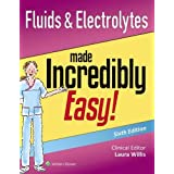 Flüssigkeiten & Electrolytes Made Incredibly Easy! (Incredibly Easy! Series)