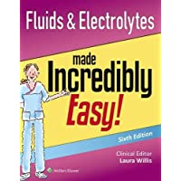 Fluids & Electrolytes Made Incredibly Easy! (Incredibly Easy! Series) (Incredibly Easy! Series (R))