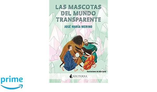 Las mascotas del mundo transparente: 19 Literatura Mágica: Amazon ...