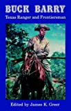 Buck Barry, Texas Ranger and Frontiersman, , 0803270135