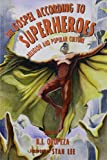 The Gospel According to Superheroes: Religion and Popular Culture. Foreword by Stan Lee