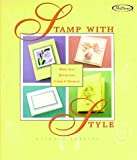 Stamp With Style: More Than 50 Creative Cards & Projects