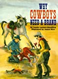 Why Cowboys Need a Brand, Laurie Lazzaro Knowlton, 1565542282