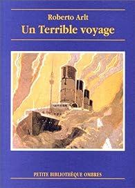 Un terrible voyage par Roberto Arlt