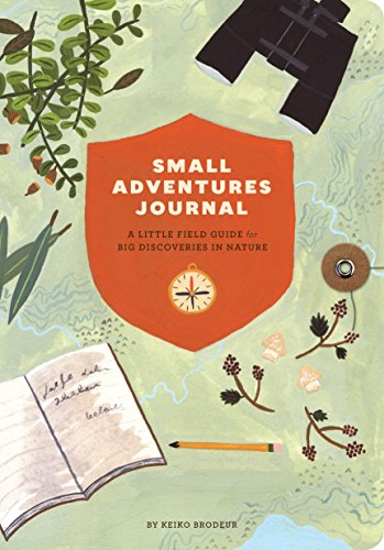 Nature Journal - Small Adventures Journal: A Little Field Guide for Big Discoveries in Nature