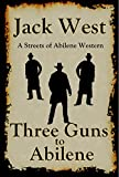 Three Guns to Abilene: A Streets of Abilene Western