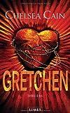 Gretchen: Thriller - [Archie-Sheridan-Reihe 3]