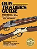 Gun Traders Guide, Thirty-Seventh Edition: A Comprehensive, Fully Illustrated Guide to Modern Collectible Firearms with Current Market Values 37th Hunters pistols shotguns