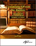 Customizing GP -- the Builders : The MS Dynamics GP Series, Whale, Richard L., 193147902X