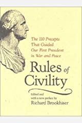 Rules of Civility: The 110 Precepts that Guided Our First President in War and Peace Hardcover