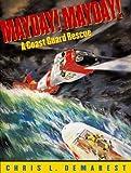 Mayday! Mayday!: A Coast Guard Rescue