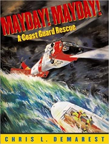 Mayday mayday a coast guard rescue chris l demarest a coast guard rescue chris l demarest 9780689851612 amazon books fandeluxe Images