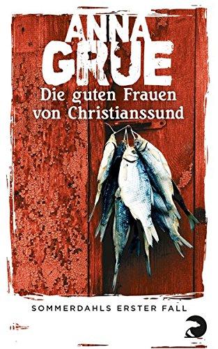 Die guten Frauen von Christianssund: Sommerdahls erster Fall (Dan-Sommerdahl-Reihe, Band 1)