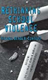Rethinking School Violence : Theory, Gender, Context, , 0230576699