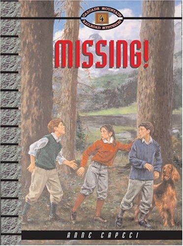 Read Online Missing! (Cascade Mountain Railroad Mysteries) pdf epub